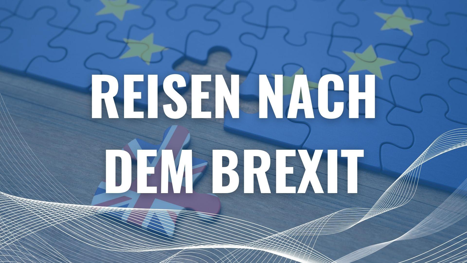 Reisen nach dem Brexit